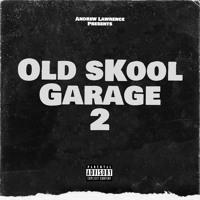 Old Skool Garage Anthems 2 ~ Andrew Lawrence [JAN 2021]