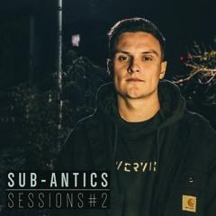 SUB-ANTICS - Sessions #02