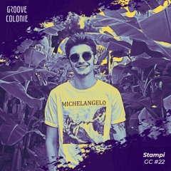 Groove Colonie Podcast 022 w/ Stampi