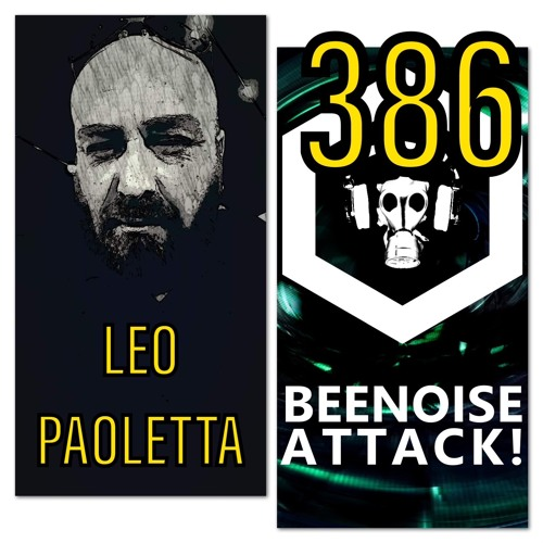 Beenoise Attack Episode 386 With Leo Paoletta