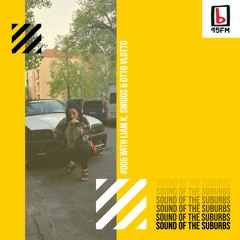 SOUND OF THE SUBURBS W/ LIAM K. SWIGGS on 95bFM #005 (FEATURING OTTO VLOTTO)