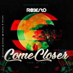 Roberto - Come Closer (Prod. Wau)