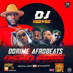 We OutSide Dorime AfroBeats Mix @djreeves Uk8701