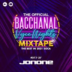 BACCHANAL VYCE NIGHTS MIXTAPE - 2021 SOCA MIX BY JONONE