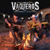 Como los Vaqueros (feat. Ulices Chaidez)