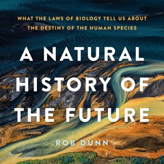 A Natural History Of The Future by Rob Dunn Read by Donald Chang - Audiobook Excerpt