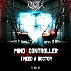 HKR0003 - Mind Controller - I Need A Doctor (Extended Mix)®
