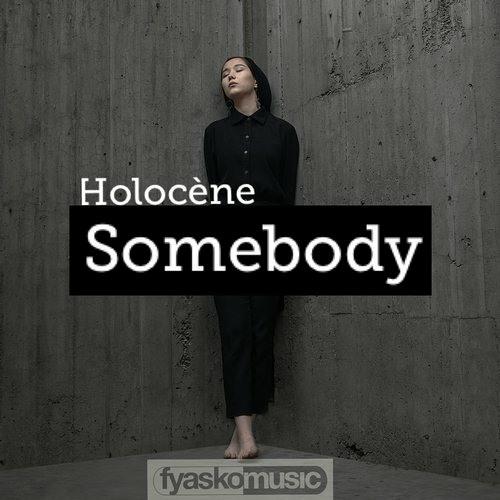 Somebody (Original Mix) - Holoćne
