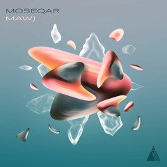 Moseqar - Mawj (out on Spotify)