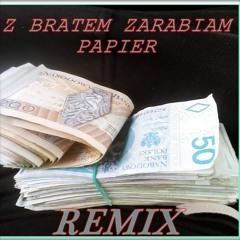 Alberto ft. Josef Bratan TWR Z Bratem Zarabiam Papier Remix