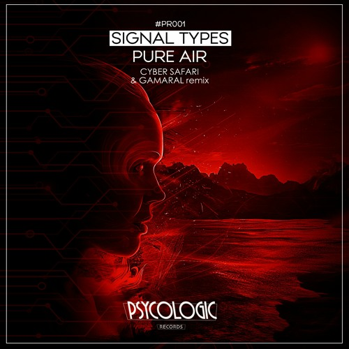 Signal Types - Pure Air (Cyber Safari & Gamaral Remix) #PR001