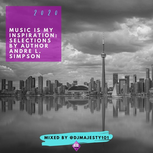 """Andre Simpson's """"Music is My Inspiration"""" Mix by DJ Majesty (2020)"""