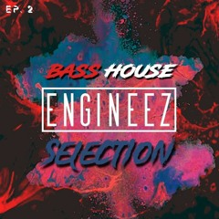 Bass House Selection EP. 2   Presented By Engineez