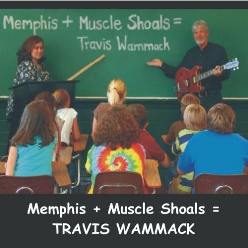 Travis Wammack - Memphis + Muscle Shoals = Travis Wammack