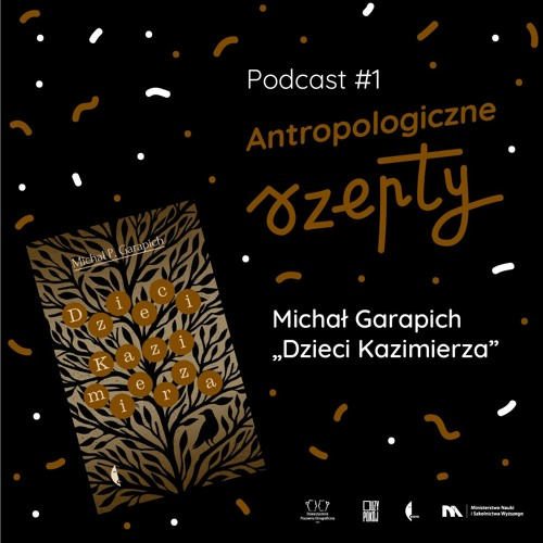 Antropologiczne szepty #1: Michał Garapich, Dzieci Kazimierza