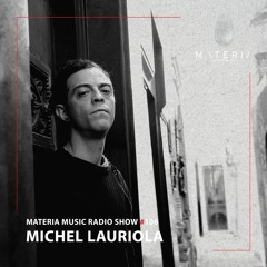 MATERIA Music Radio Show 106 with Michel Lauriola