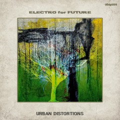 TL Premiere : ELECTRO for FUTURE [Urban Distortions] Promo Mix By DJ Vtr