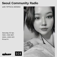 Seoul Community Radio with 7IP7O3 & MONIKA - 03 April 2021