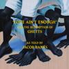 Love Ain't Enough (feat. Ghetts)