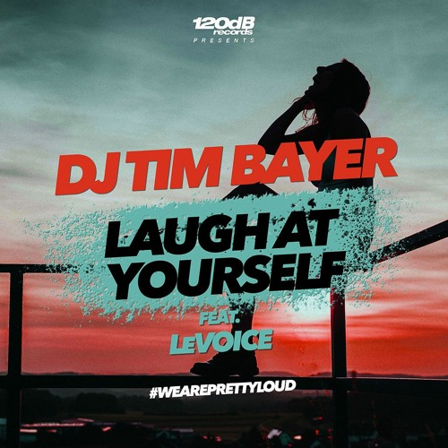 DJ Tim Bayer feat. LeVoice - Laugh at Yourself (Preview) [OUT NOW]