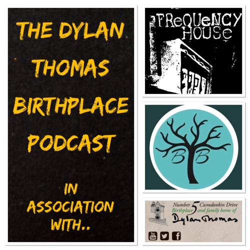 Episode 1 - The Dylan Thomas Birthplace Podcast (Pilot Episode)