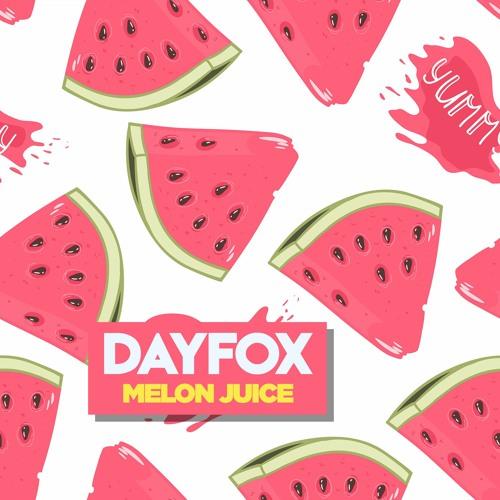 DayFox - Melon Juice (Free Download)