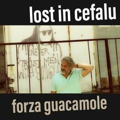 Lost in Cefalù - Forza Guacamole