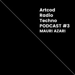 Artcod Radio Techno - PodCast #3 (Mauri Azari)