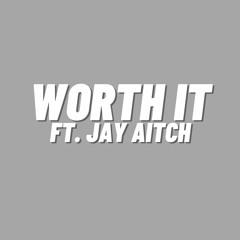 Worth It ft. Jay Aitch