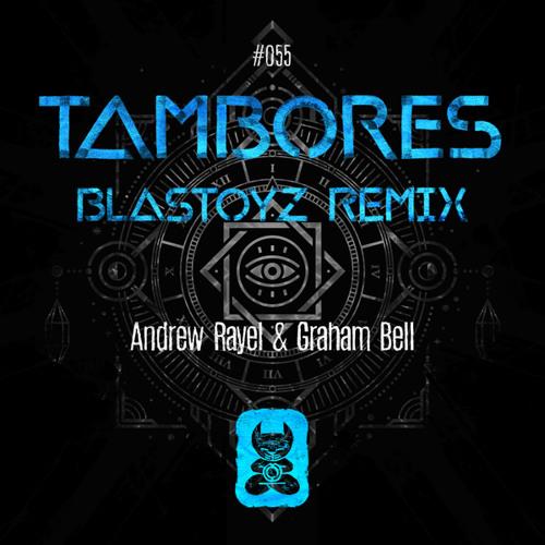 Andrew Rayel & Graham Bell - Tambores (Blastoyz Remix)