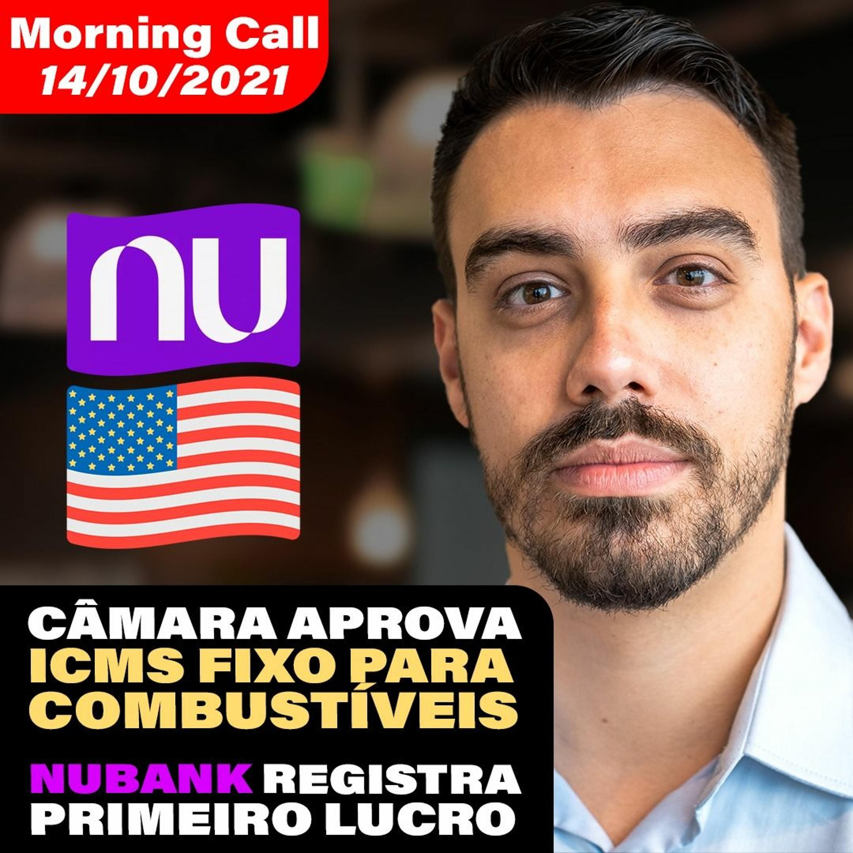MORNING CALL: ICMS fixo para combustíveis, Nubank registra primeiro lucro e muito mais
