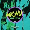 Download Mr.Nu - Dont Let Go - Original Mix) Mp3