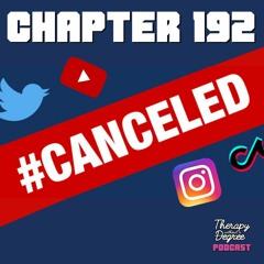 Chapter 192: Cancel Culture Part 2