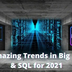 4 Trends In Big Data And SQL To Be Excited About In 2021.mp3