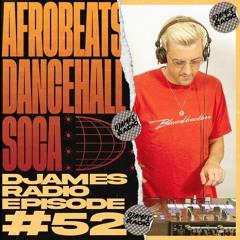 Afrobeats, Dancehall & Soca // DJames Radio Episode 52