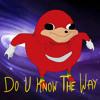 Do U Know The Way