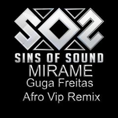 Sins OF Sound - MIRAME (Guga Freitas Afro Vip Booty Remix)BUY FOR FREE DOWNLOAD