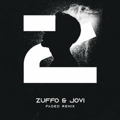 ZHU - Faded (Zuffo & Jovi Remix)