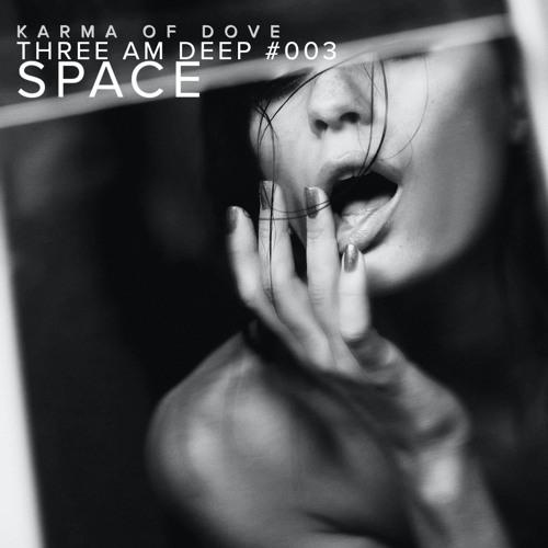 THREE AM DEEP #003 — Space: Techno (Deep and Hard Driving)