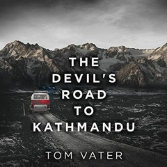 The Devil's Road to Kathmandu. Audible Audiobook Preview.
