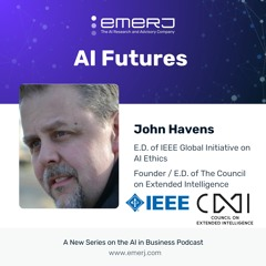 [AI Futures - S2E5] Data Sovereignty and Human Rights in AI-Powered Virtual Worlds - with John Havens of the IEEE