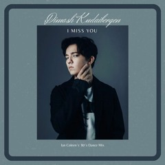 DIMASH KUDAIBERGEN - I MISS YOU ( Ian Coleen´s 80´s Dance Mix )