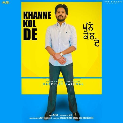 Khanne Kol De – Harpreet Kalewal Mp3 Song