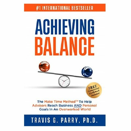 Podcast 841: Achieving Balance with Dr. Travis Parry