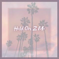 Hold On 2 Me (Original Mix)