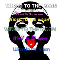 Wired to the moon 🙃
