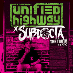 Unified Highway - The Truth (SubDocta Remix)