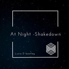 At Night -Shakedown (Lucio D Bootleg ) Clip
