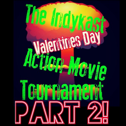 IndyKast S6:272 - Action Movie Tournament Part 2
