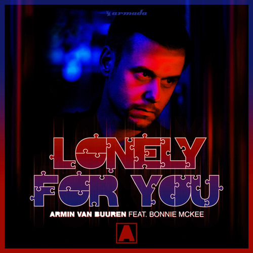 Armin van Buuren feat. Bonnie McKee - Lonely For You [OUT NOW]
